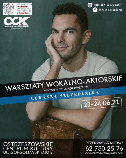 Plakat: Warsztaty Wokalno-Aktorskie wg programu Łukasza Szczepanika